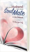 Turn Your Husband Into Your Soul Mate book palatnik